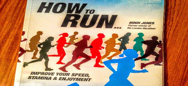 How to Run: Improve Your Speed, Stamina and Enjoyment by Hugh Jones